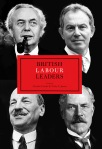 British Labour Leaders, Charles Clarke and Toby James (eds)